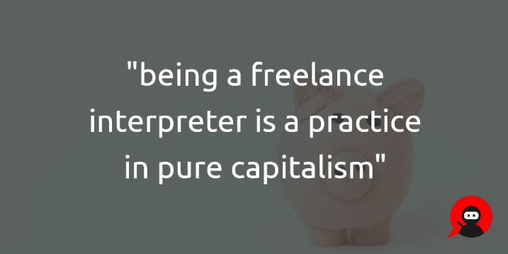 "quote over image of piggy bank, ""being a freelance interpreter is a practice in pure capitalism"